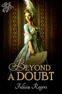 Beyond a Doubt-- The End is here for The Renaissance Hearts Series (Felicia Rogers)